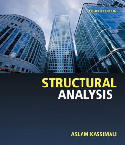 Structural Analysis By Aslam Kassimali (4th Edition)